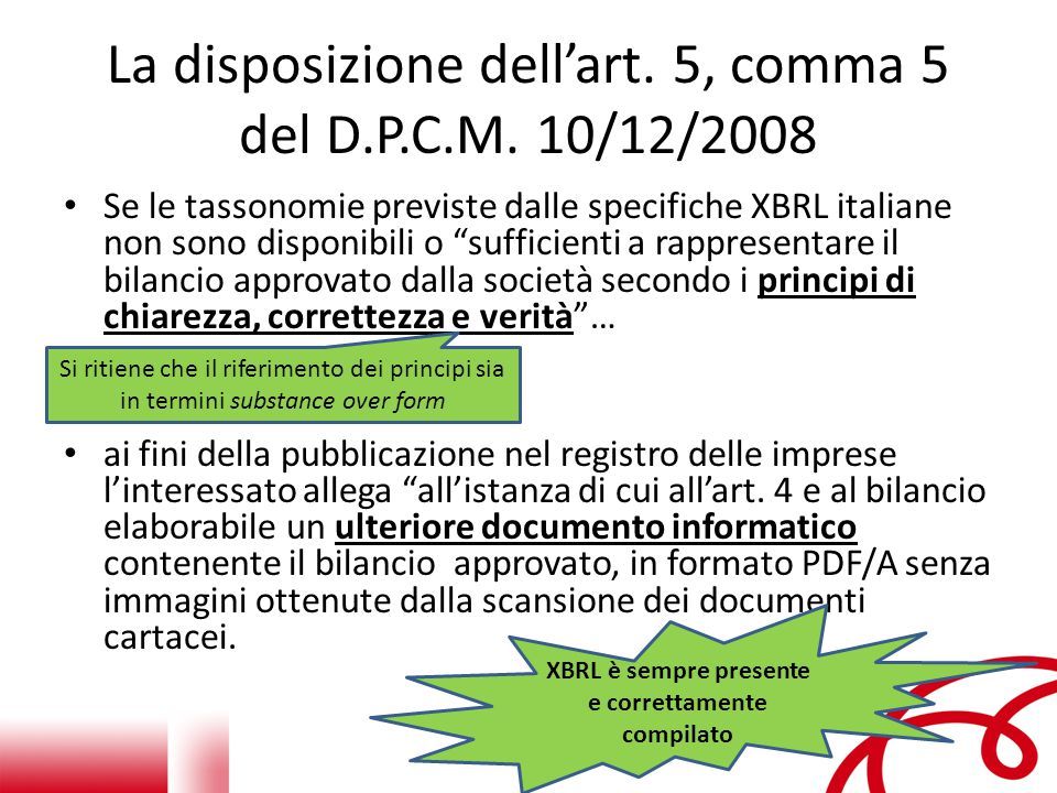 La disposizione dell'art. 5, comma 5 del D.P.C.M. 10/12/2008