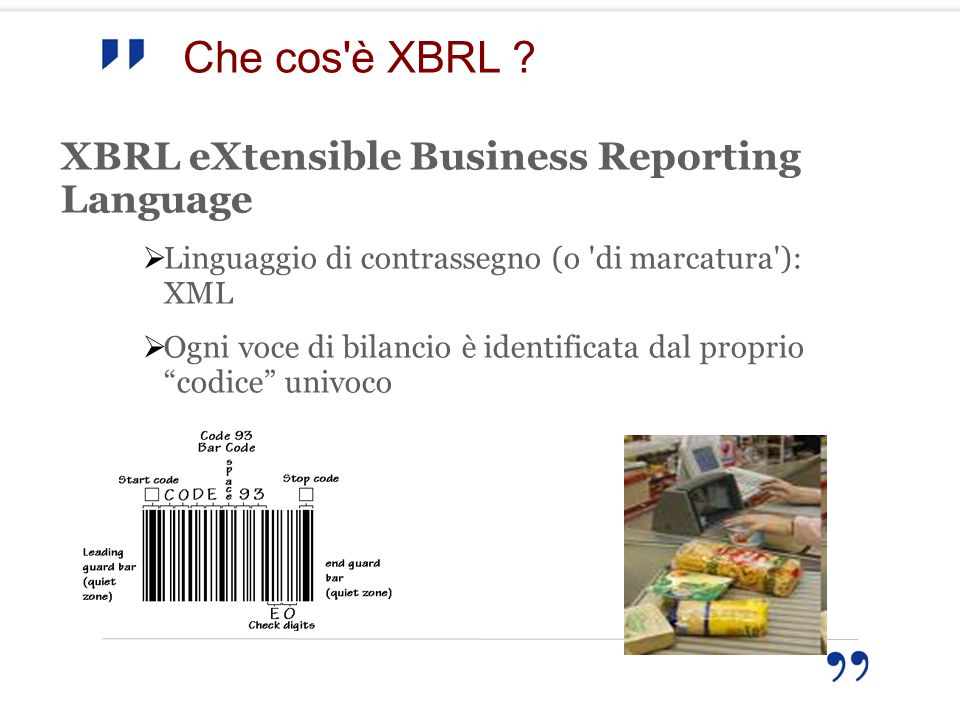 Che cos è XBRL XBRL eXtensible Business Reporting Language