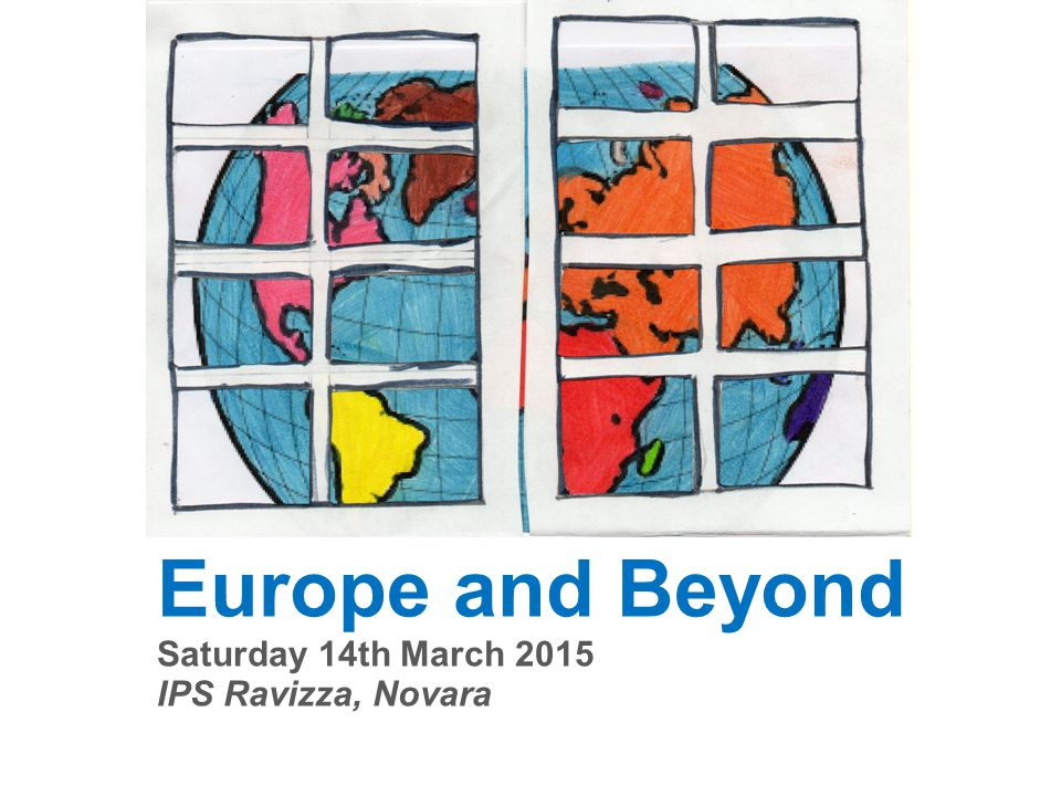 Europe and Beyond Saturday 14th March 2015 IPS Ravizza, Novara