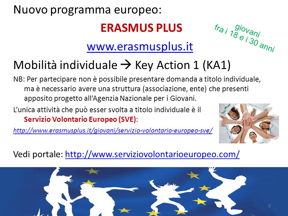 Nuovo programma europeo: ERASMUS PLUS www.erasmusplus.it