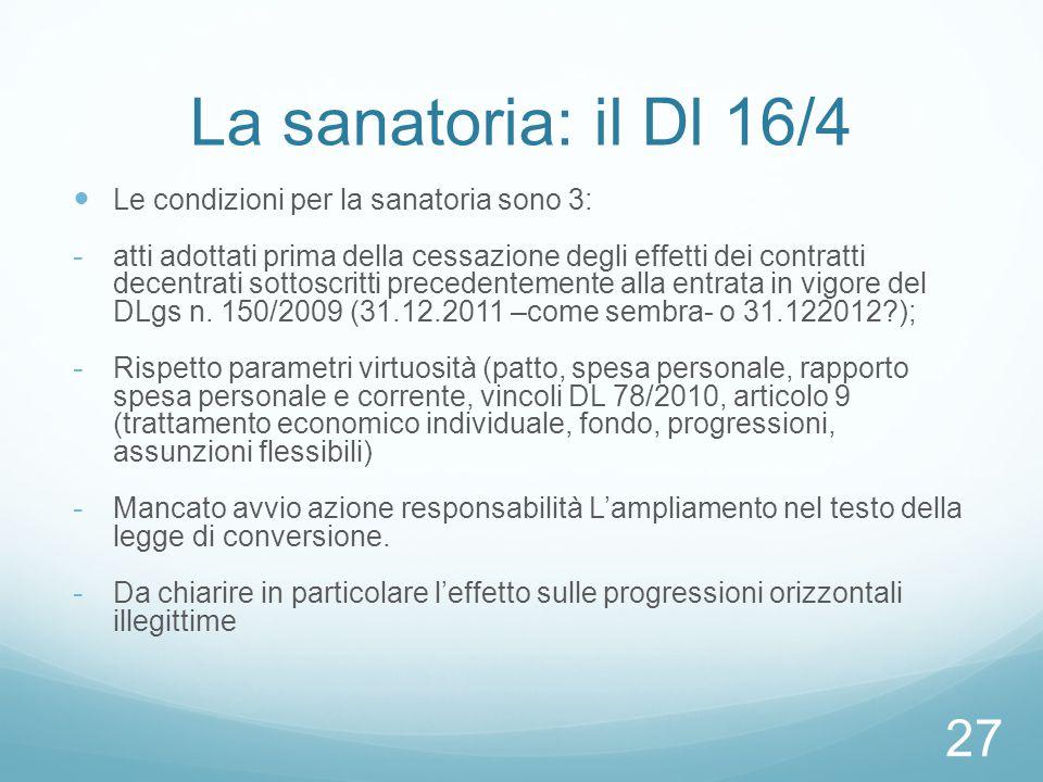 La sanatoria: il Dl 16/4 Le condizioni per la sanatoria sono 3: