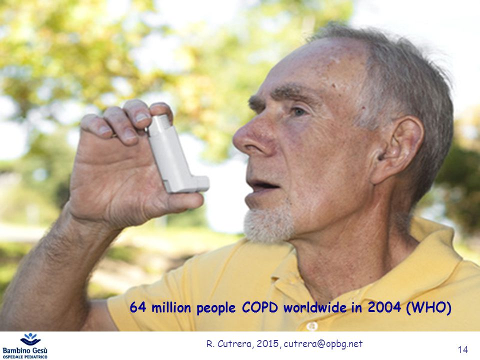 64 million people COPD worldwide in 2004 (WHO)