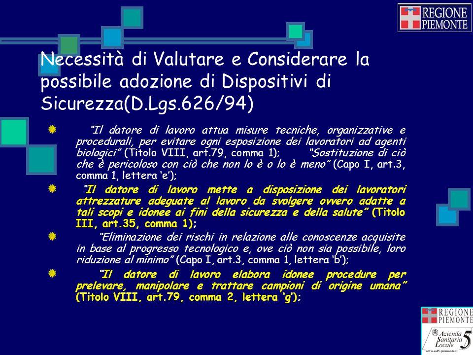 Necessità di Valutare e Considerare la possibile adozione di Dispositivi di Sicurezza(D.Lgs.626/94)