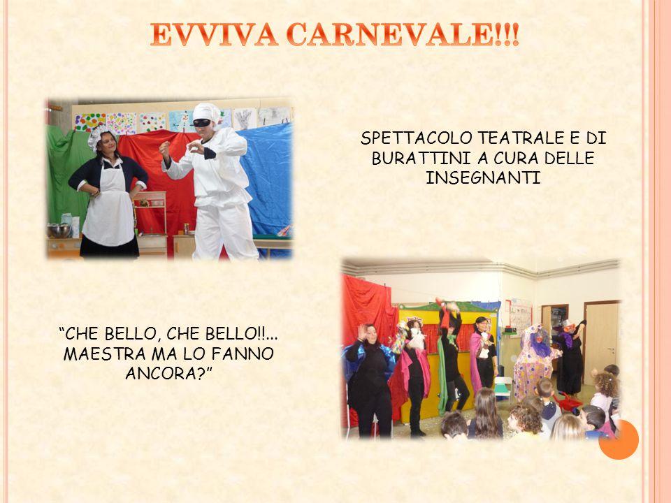 EVVIVA CARNEVALE!!! SPETTACOLO TEATRALE E DI BURATTINI A CURA DELLE INSEGNANTI. CHE BELLO, CHE BELLO!!...