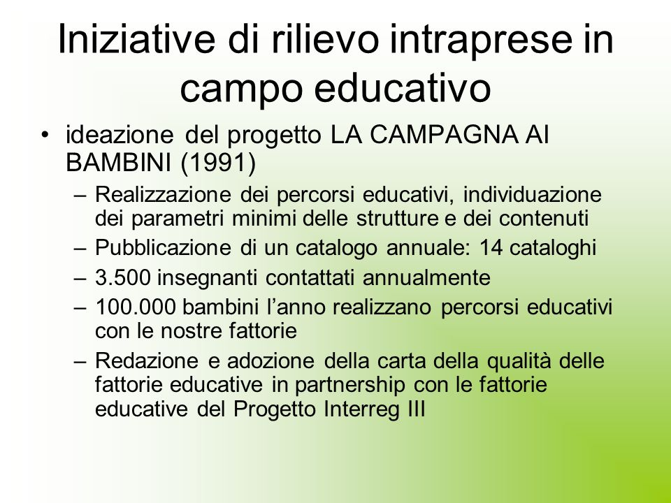 Iniziative di rilievo intraprese in campo educativo