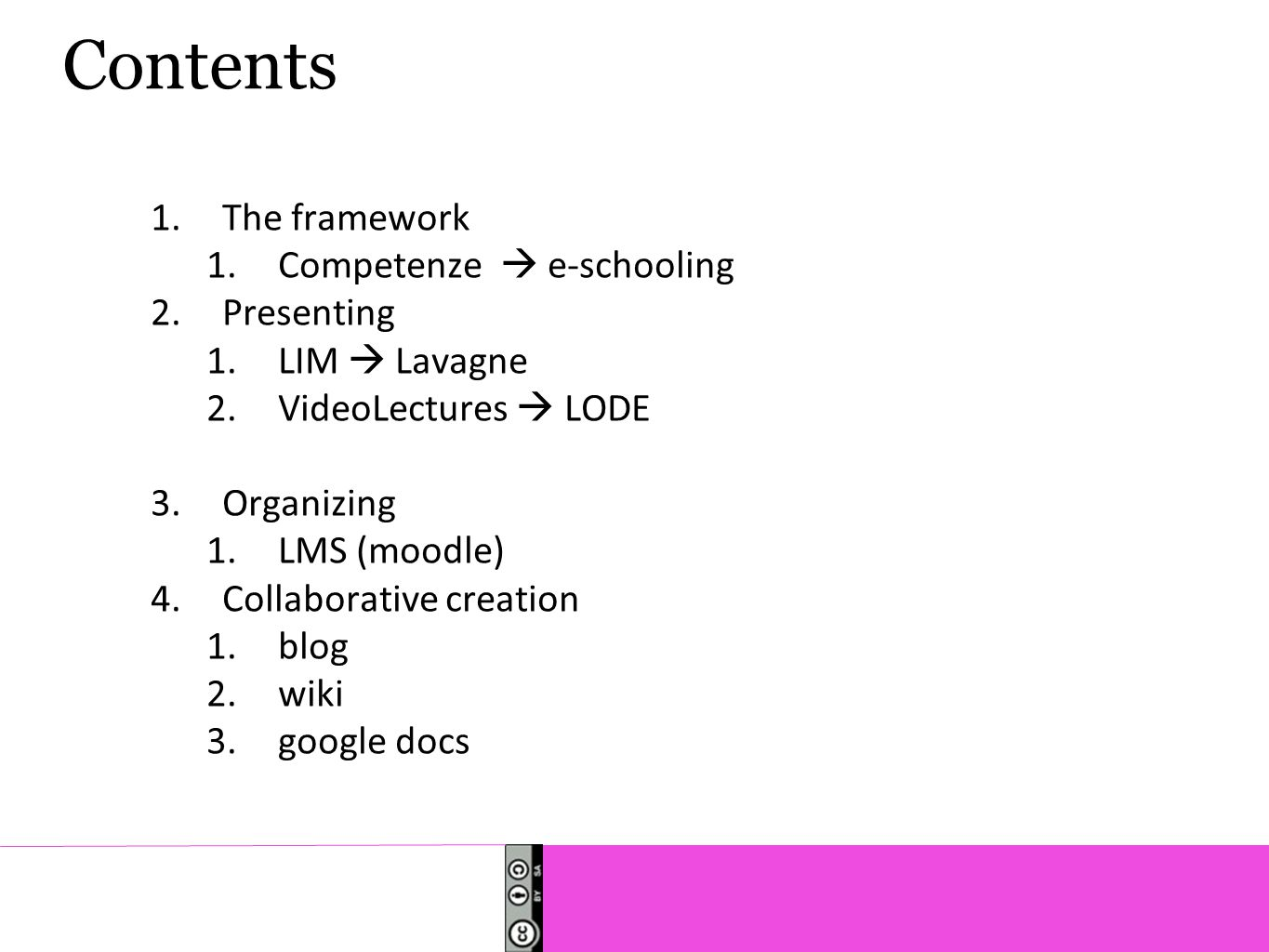 Contents The framework Competenze  e-schooling Presenting