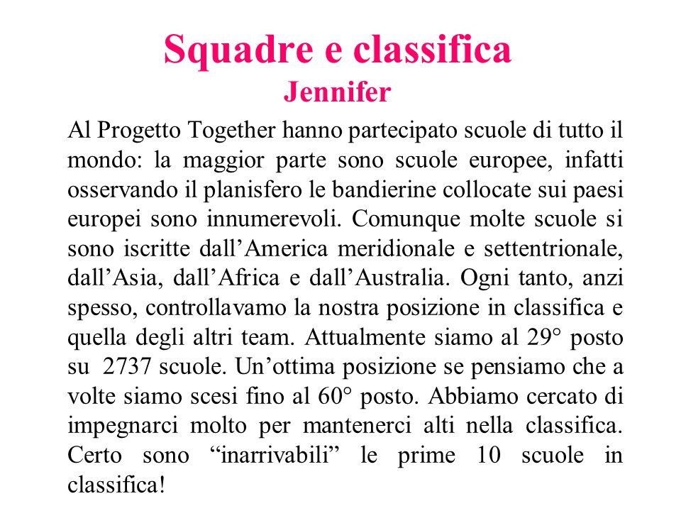 Squadre e classifica Jennifer