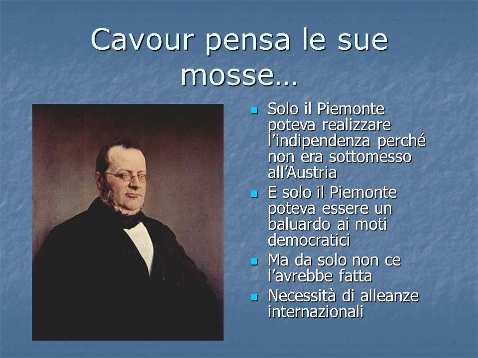 Cavour pensa le sue mosse…