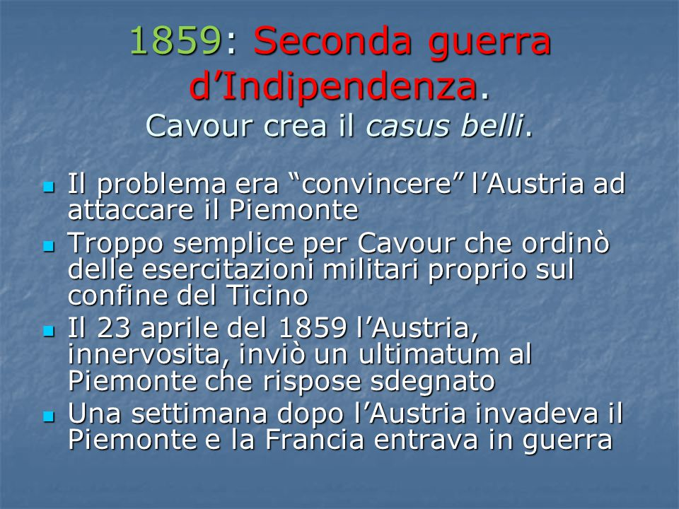 1859: Seconda guerra d'Indipendenza. Cavour crea il casus belli.