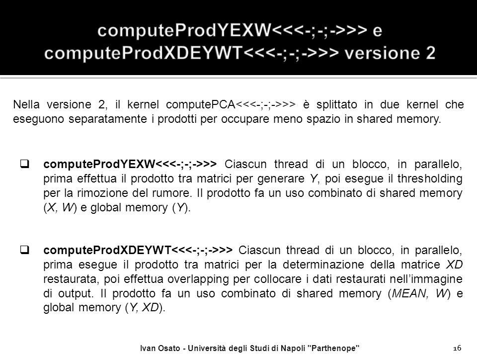 computeProdYEXW<<<-;-;->>> e computeProdXDEYWT<<<-;-;->>> versione 2