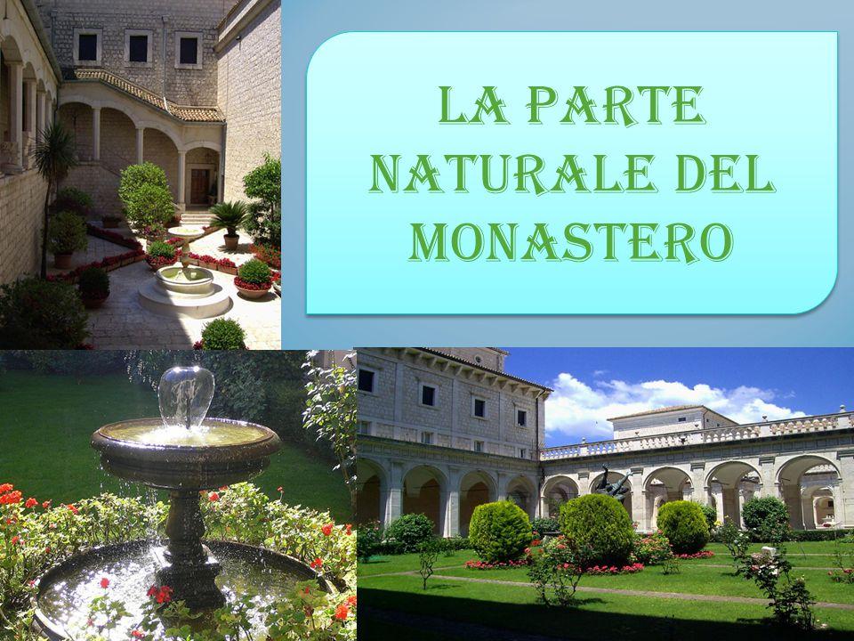 La parte naturale del Monastero