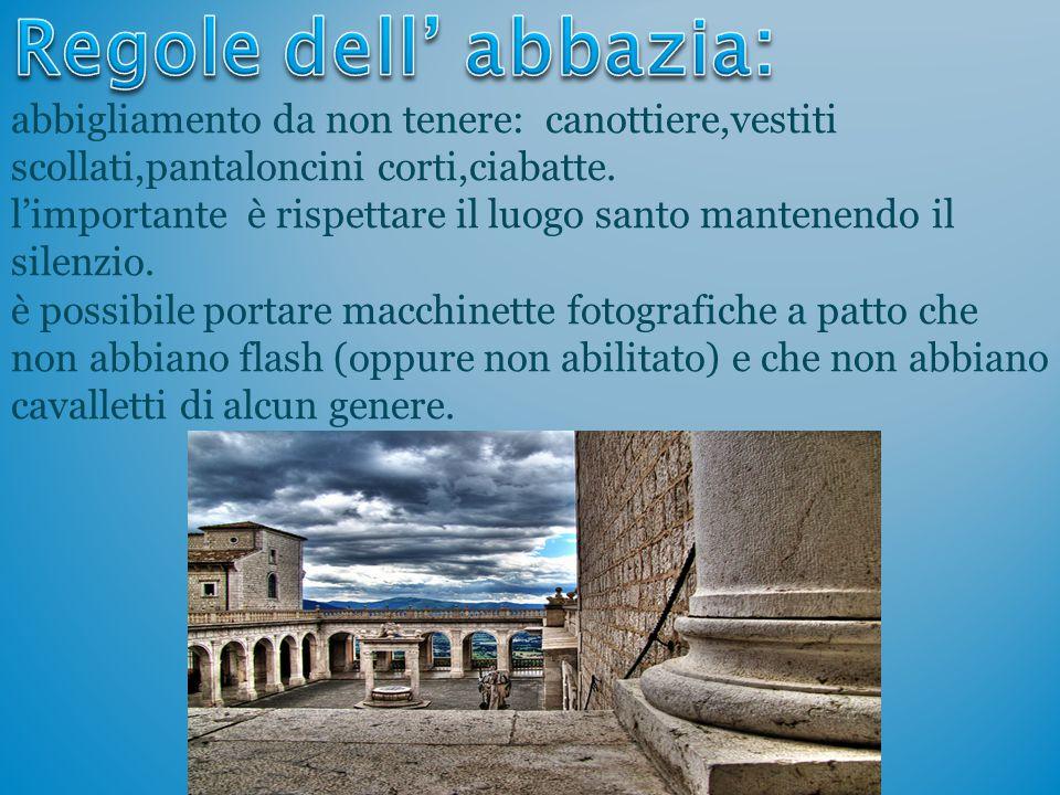 Regole dell' abbazia: abbigliamento da non tenere: canottiere,vestiti scollati,pantaloncini corti,ciabatte.