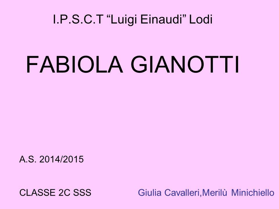 I.P.S.C.T Luigi Einaudi Lodi FABIOLA GIANOTTI