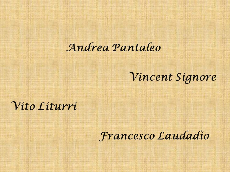 Andrea Pantaleo Vincent Signore Vito Liturri Francesco Laudadio