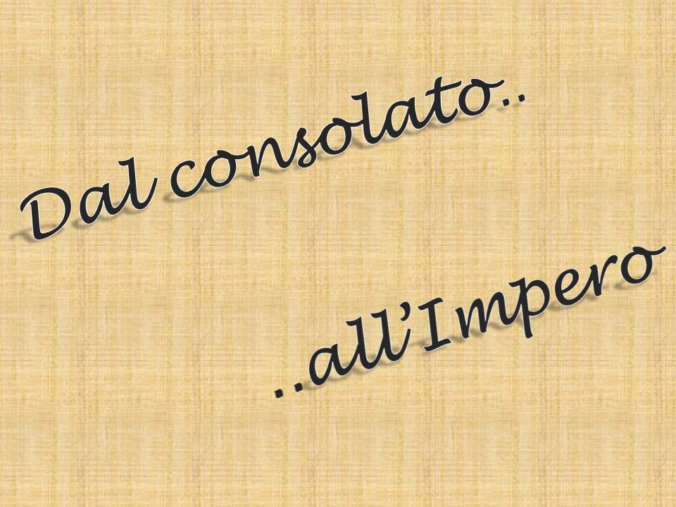 Dal consolato.. ..all'Impero