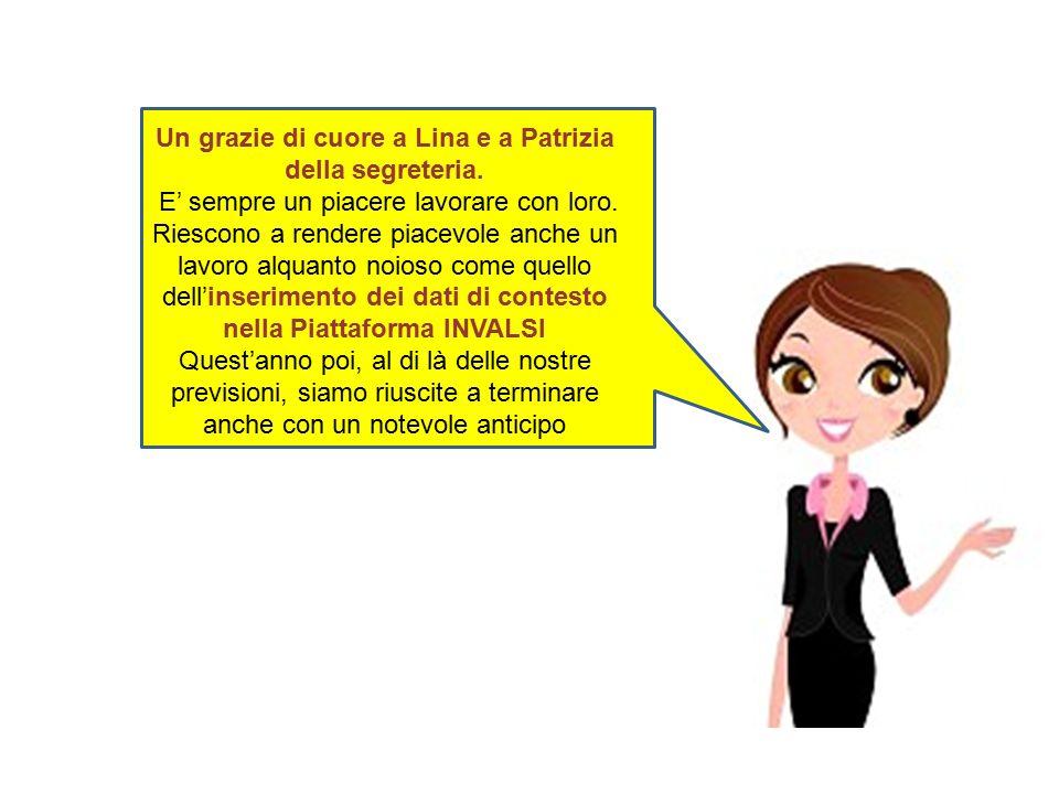 Un grazie di cuore a Lina e a Patrizia della segreteria.