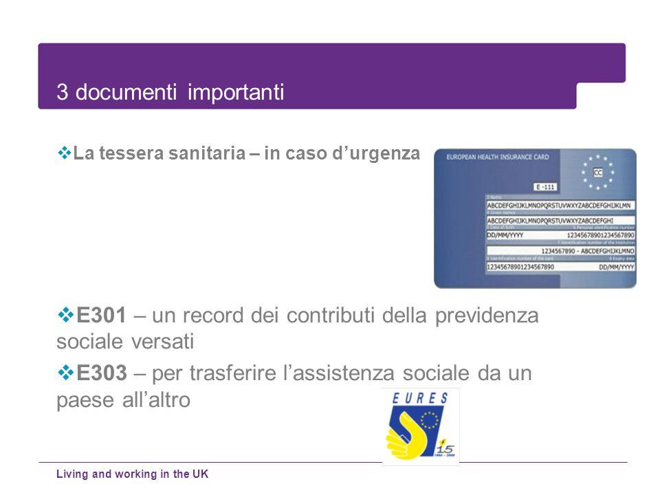 3 documenti importanti La tessera sanitaria – in caso d'urgenza. E301 – un record dei contributi della previdenza sociale versati.