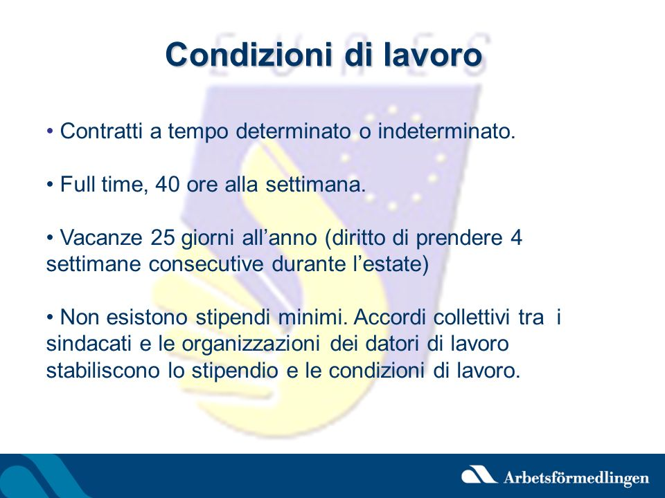 Condizioni di lavoro Contratti a tempo determinato o indeterminato.