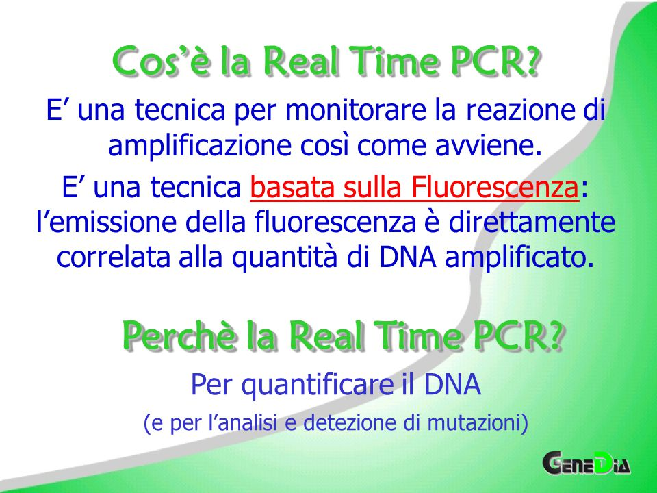 Cos'è la Real Time PCR Perchè la Real Time PCR