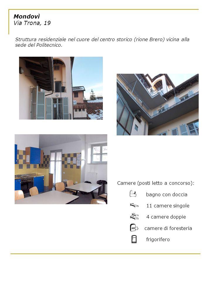 Mondovì Via Trona, 19 Struttura residenziale nel cuore del centro storico (rione Brero) vicina alla sede del Politecnico.