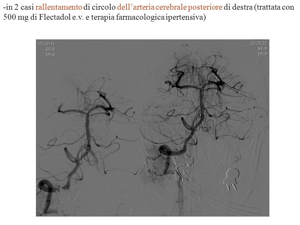 in 2 casi rallentamento di circolo dell'arteria cerebrale posteriore di destra (trattata con 500 mg di Flectadol e.v.
