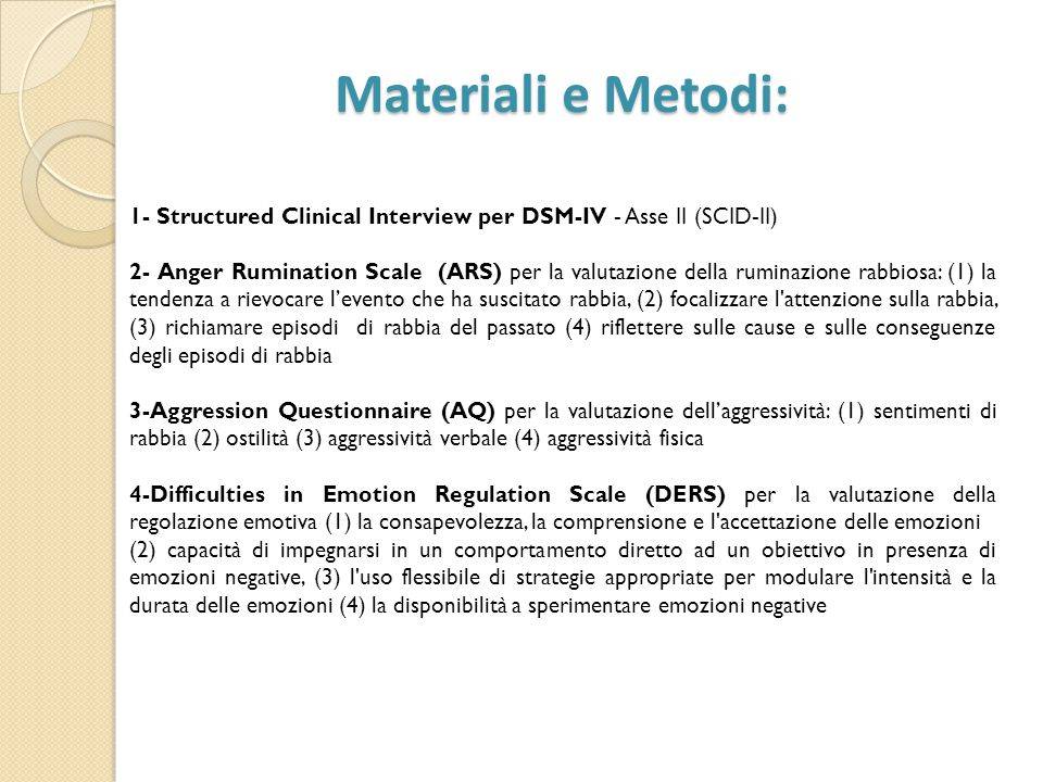 Materiali e Metodi: 1- Structured Clinical Interview per DSM-IV - Asse II (SCID-II)