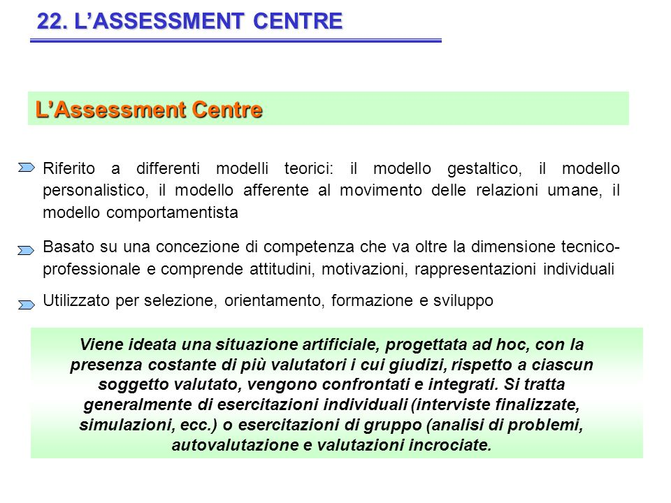 22. L'ASSESSMENT CENTRE L'Assessment Centre