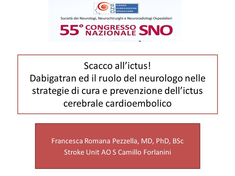 Scacco all'ictus! Dabigatran ed il ruolo del neurologo nelle strategie di cura e prevenzione dell'ictus cerebrale cardioembolico