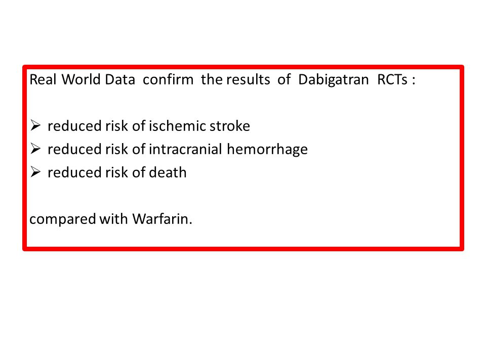 Real World Data confirm the results of Dabigatran RCTs :