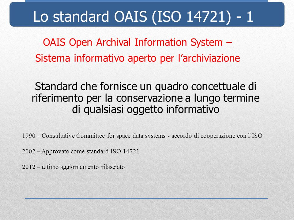 Lo standard OAIS (ISO 14721) - 1