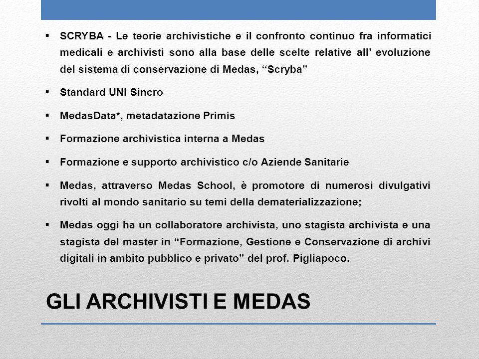 SCRYBA - Le teorie archivistiche e il confronto continuo fra informatici medicali e archivisti sono alla base delle scelte relative all' evoluzione del sistema di conservazione di Medas, Scryba