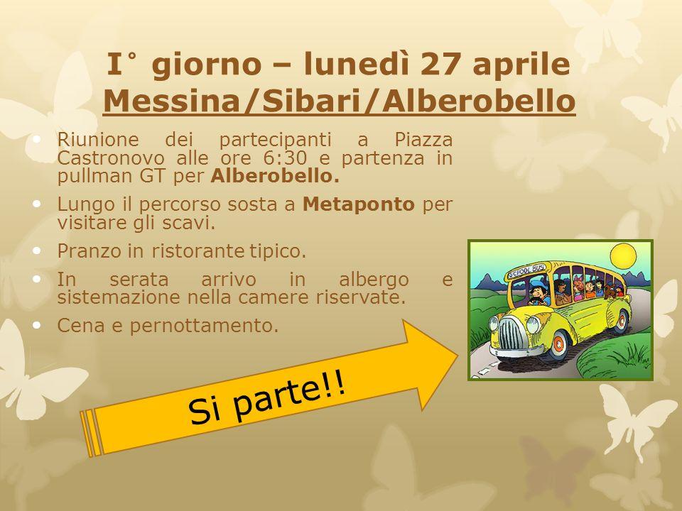 I° giorno – lunedì 27 aprile Messina/Sibari/Alberobello