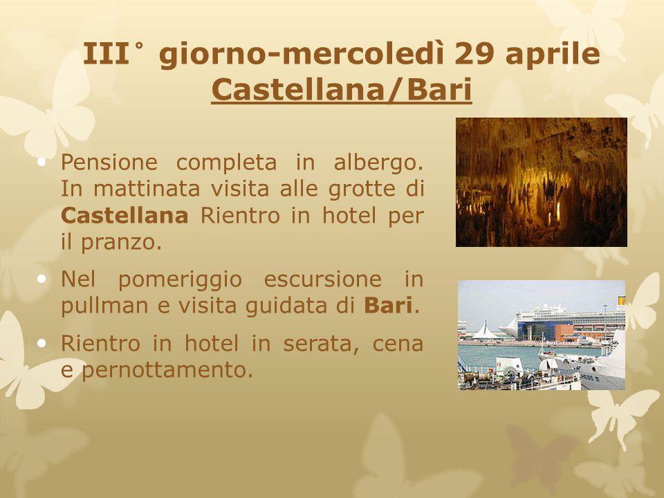 III° giorno-mercoledì 29 aprile Castellana/Bari