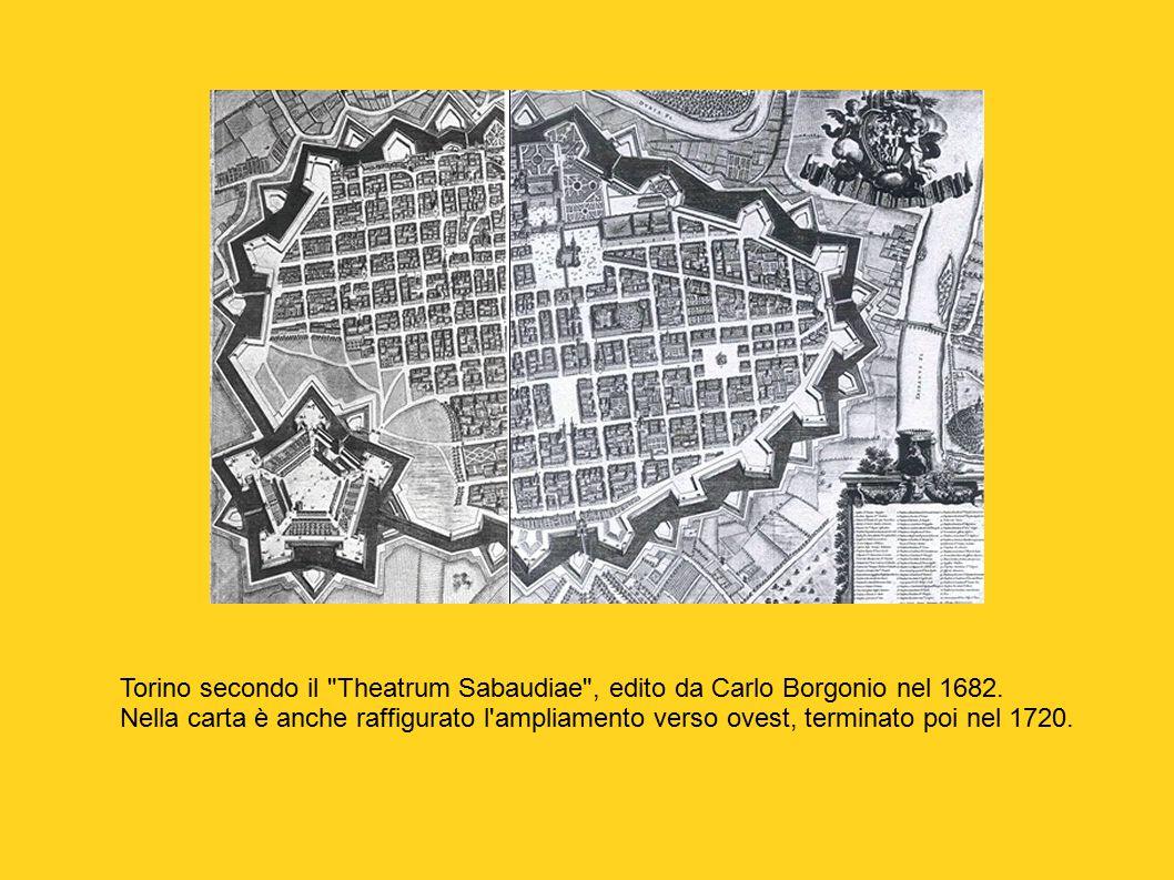 Torino secondo il Theatrum Sabaudiae , edito da Carlo Borgonio nel 1682.