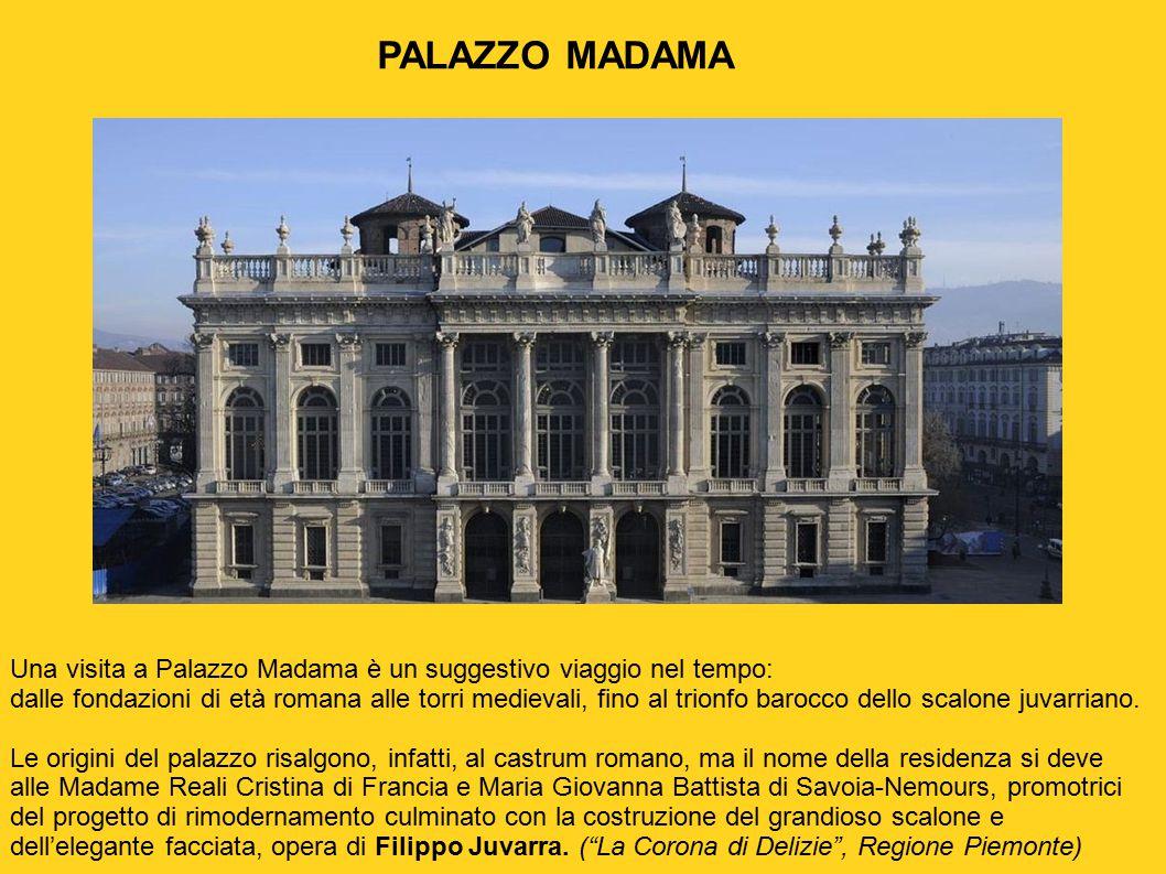 PALAZZO MADAMA Una visita a Palazzo Madama è un suggestivo viaggio nel tempo: