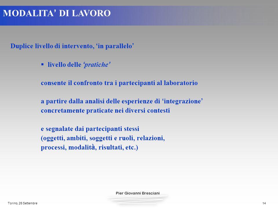 MODALITA' DI LAVORO Duplice livello di intervento, 'in parallelo'