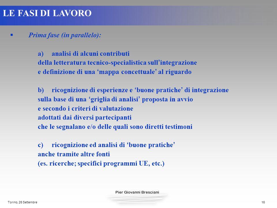 LE FASI DI LAVORO Prima fase (in parallelo):