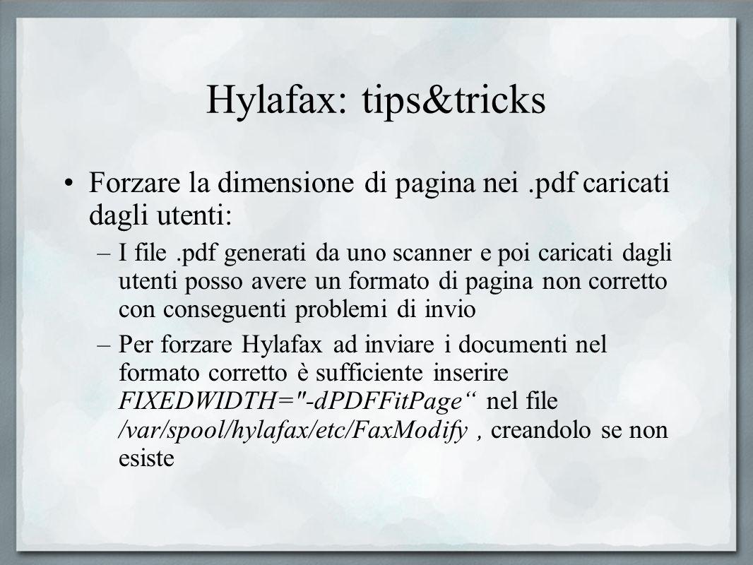 Hylafax: tips&tricks Forzare la dimensione di pagina nei .pdf caricati dagli utenti: