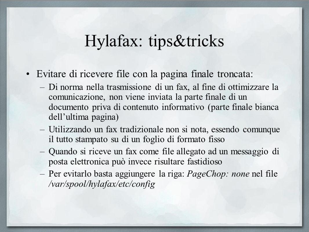 Hylafax: tips&tricks Evitare di ricevere file con la pagina finale troncata: