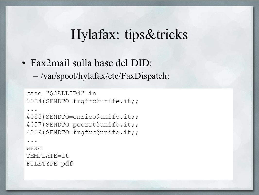 Hylafax: tips&tricks Fax2mail sulla base del DID: