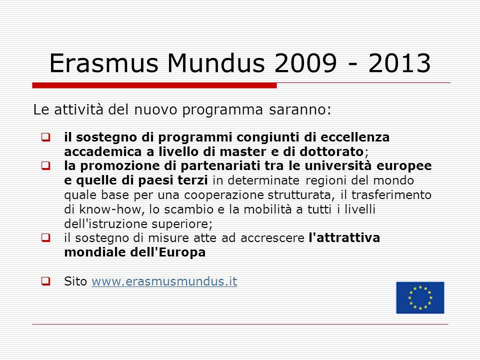 Erasmus Mundus 2009 - 2013 Le attività del nuovo programma saranno: