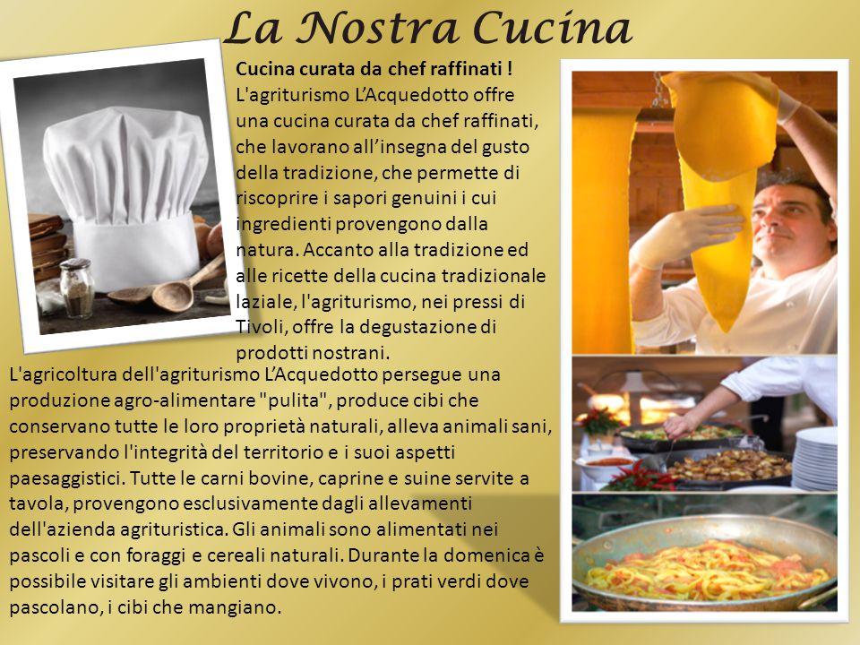 La Nostra Cucina Cucina curata da chef raffinati !