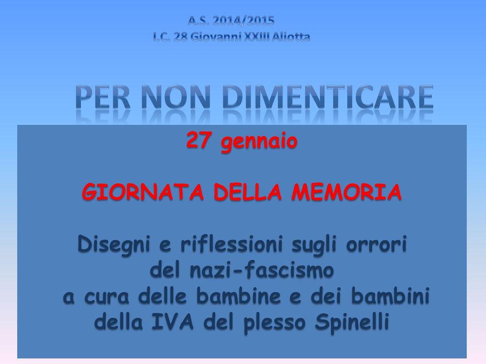 PER NON DIMENTICARE 27 gennaio GIORNATA DELLA MEMORIA