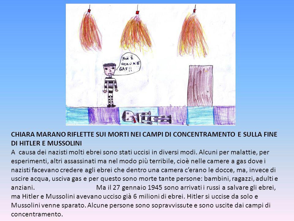 CHIARA MARANO RIFLETTE SUI MORTI NEI CAMPI DI CONCENTRAMENTO E SULLA FINE DI HITLER E MUSSOLINI