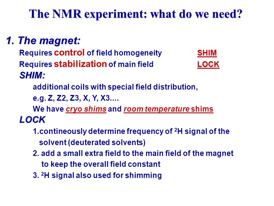 The NMR experiment: what do we need