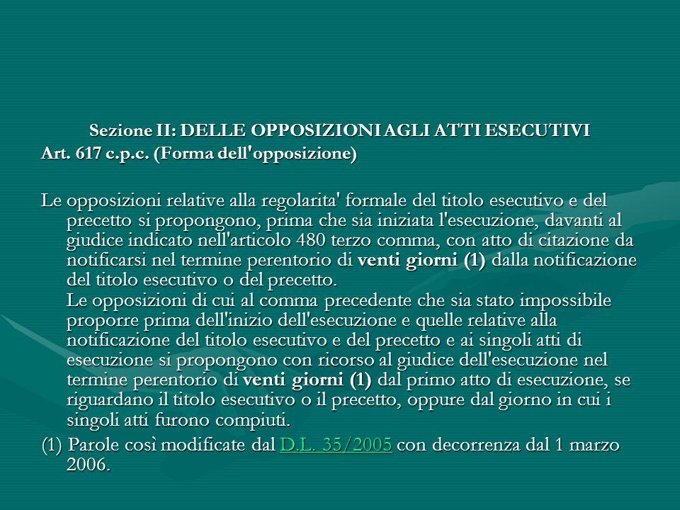 Sezione II: DELLE OPPOSIZIONI AGLI ATTI ESECUTIVI