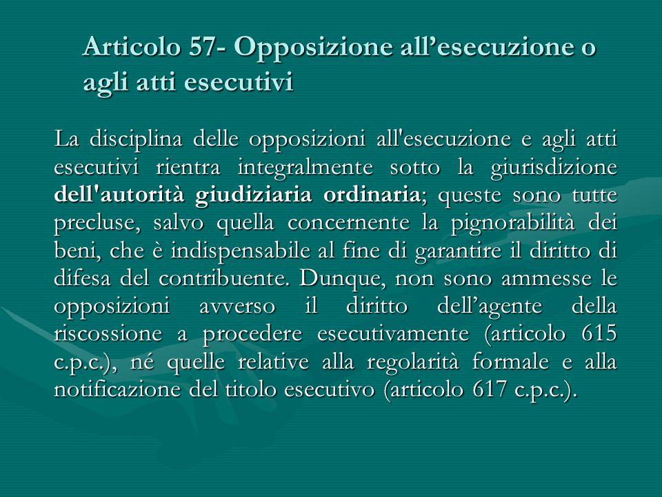 Articolo 57- Opposizione all'esecuzione o agli atti esecutivi
