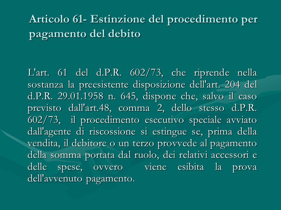 Articolo 61- Estinzione del procedimento per pagamento del debito