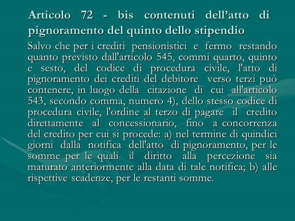 Articolo 72 - bis contenuti dell'atto di pignoramento del quinto dello stipendio