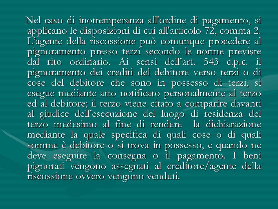 Nel caso di inottemperanza all ordine di pagamento, si applicano le disposizioni di cui all articolo 72, comma 2.